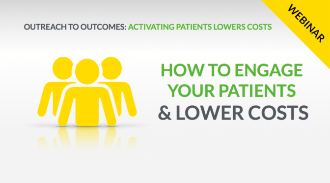 Outreach to Outcomes: Activating Patients Lowers Costs