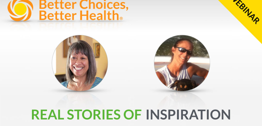"Learn how real people improved their health with ""Better Choices, Better Health"""