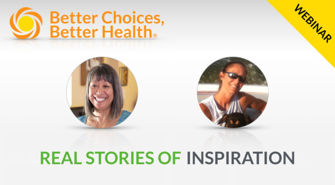 Learn how real people improved their health with Better Choices, Better Health