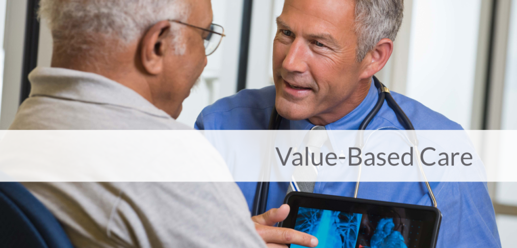 The Healthcare Landscape Continues to Shift Toward Value-Based Care