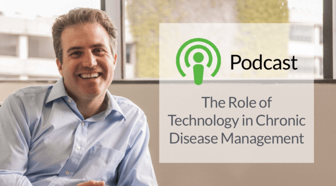 Podcast: The Role of Technology in Chronic Disease Management